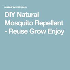 DIY Natural Mosquito Repellent - Reuse Grow Enjoy