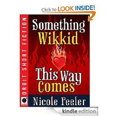 Something Wikkid This Way Come	Triptych #.5	Nicole Peeler		1-5