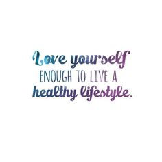 """The greatest  wealth is health"" ~Virgil The basic human desire is to feel loved, and  sometimes that love comes from within. And to love ourselves fully, we  must incorporate healthy habits into our lives for a nourished body,  mind, and soul."