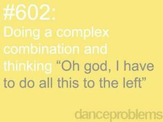 Dance problems, my left side is a huge problem! lol