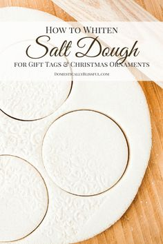 to Whiten Salt Dough A simple tutorial for creating beautiful white salt dough for christmas ornaments & gift tags!A simple tutorial for creating beautiful white salt dough for christmas ornaments & gift tags! Salt Dough Projects, Salt Dough Crafts, Salt Dough Recipes, Flour Crafts, Best Salt Dough Recipe, Salt Dough Handprints, Noel Christmas, Christmas Gift Tags, Christmas Tables
