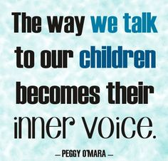 """While it's true, as Ralph W. Emerson observed, """"What you do speaks so loudly that I cannot hear what you say,"""" it is also true that we need to watch what we say to our children (and how we say it). As parents, we ought to neither hold our children back, nor take them there, but with love point out the way. Whether we are consciously aware of it or not, we are always teaching our kids and they become what we are—so be a positive role model for them (in both word and deed)!"""