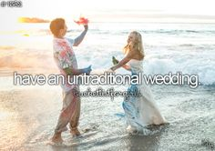 Have an untraditional wedding