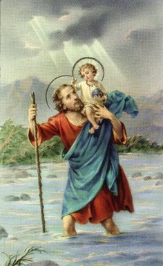 "Saint Christopher, feast day:25 july. A patron saint of travellers, whose name means ""Christ carrier""He is typically depicted as a tall, middle aged, bearded man with a staff who wades across a river carrying the Christ child on his shoulders"