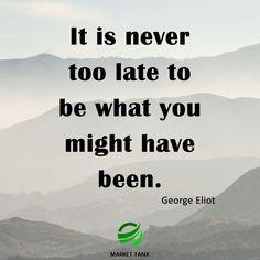 It is never too late! #success #motivation #workhard #money #marketing markettank.com