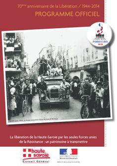 1944-2014 : 70e anniversaire de la Libération de la Haute-Savoie Retrouvez le programme complet, les informations, les mises à jour et les compléments sur www.70ansliberationhautesavoie.fr
