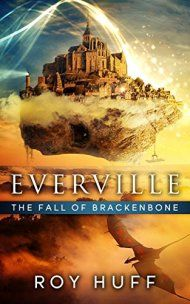 Everville: The Fall Of Brackenbone  by Roy Huff ebook deal
