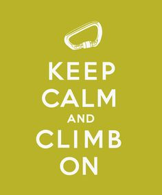 Keep Calm and Climb On Giclee print, leaf green, homage to original poster with a twist for rock climbers