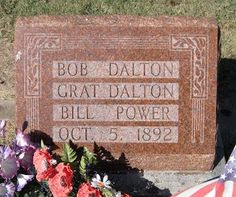 Located at Elmwood Cemetery in Coffeyville, KS. Bob Dalton Grat Dalton Bill Power Oct 1892 The Dalton Gang rode into Coffeyville, Kansas.