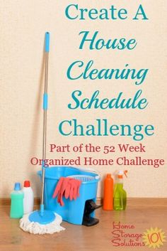 How to create a house cleaning schedule you can stick to {part of the 52 Week Organized Home Challenge on Home Storage Solutions 101}