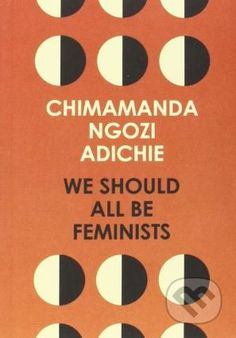 Buy We Should All Be Feminists by Chimamanda Ngozi Adichie at Mighty Ape NZ. A personal and powerful essay from Chimamanda Ngozi Adichie, the bestselling author of Americanah' and 'Half of a Yellow Sun', based on her 2013 TEDx . Chimamanda Ngozi Adichie, Good Books, Books To Read, My Books, Free Books, New York Times, Book Lists, Reading Lists, Feminist Books