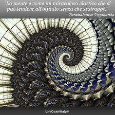 """""""La mente è come un dono miracoloso esastico che si può tendere all'infinito senza che si strappi."""" (Paramahansa Yogananda)"""
