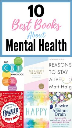 Anxiety books, Depression books, Books about mental illness, Health books, Books Books to read - 10 Best Books About Mental Health (That Will Improve Your Life) Reading is a great way to help - Book Club Books, Good Books, Books To Read, Book Nerd, Reading Lists, Book Lists, Reading Books, Books About Mental Illness, Best Self Help Books
