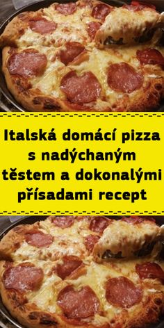 Italská domácí pizza s nadýchaným těstem a dokonalými přísadami recept Czech Recipes, Pizza, Pepperoni, Mozzarella, Pesto, Food And Drink