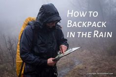 How to Backpack in the Rain and Stay Reasonably Happy - http://sectionhiker.com/how-backpack-in-the-rain/