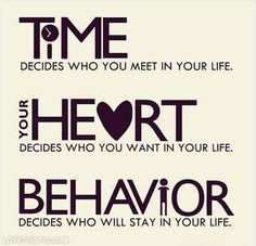 Behavior decides who will stay in your life love love quotes life quotes quotes quote heart life time