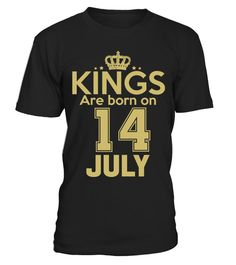 """# KINGS ARE BORN ON 14 JULY .  These shirts are only available forLIMITED TIME!Guaranteed safe and secure checkout via:Paypal 