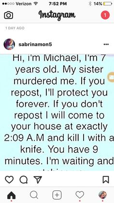 I DONT REPOST THESE OUT OF FEAR! THESE ARE SO FREAKING RIDICULOUS! LIKE IM SURE THE DEAD GUY STARTED THIS. DONT REPOST THESE. I AM SO SICK OF THEM POPPING UP ON MY FEED IN A USLESS ATTEMPT TO PROTECT YOURSELF, YOUR FAMILY, OR TO TRY TO SCARE PEOPLE! PLEASE STOP!