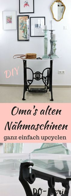 Nähmaschinentisch Upcycling mit Plexiglas You transform the old sewing machine table of the grandmot Old Sewing Machine Table, Old Sewing Machines, Sewing Table, Diy Upcycling, Shabby Chic Crafts, Upcycled Crafts, Home Interior, Plexus Products, Living Room Decor