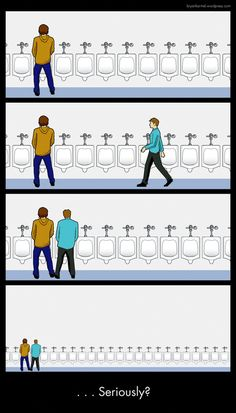 Restroom Etiquette omg... this is like women's restroom at work... you know.. minus the dudes, and the urinals, add some toilets and stalls. same concept.