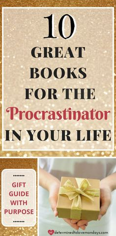 10 Great Books for Procrastinators looking to make changes and start moving forward in life. Gifts with Purpose. | Christmas Gift Ideas | Stocking Stuff Ideas #Procrastinators #Procrastination #Giftguide #booksforgifts #giftideas