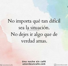 No Me Importa, 1, Facts, Quotes, Truths, Amor, Letting Go, You Left Me, Lineman
