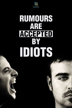 Spreading Rumors, Always Remember, The Fool, Quotes, Movie Posters, Quotations, Film Poster, Quote, Shut Up Quotes