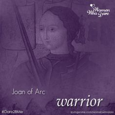 Why We Can Learn from Joan of Arc, a Woman Who Dared. #Dare2BMe #JoanofArc #WomensHistoryMonth