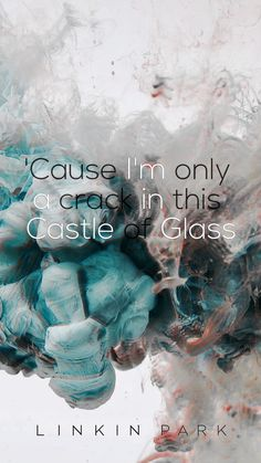 Castle Of Glass - Linkin Park [Living Things] Park Quotes, Lyric Quotes, Coldplay Quotes, Funny Quotes, Life Quotes, Wallpaper Quotes, Iphone Wallpaper, Music Wallpaper, Dark Wallpaper