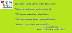 PLAY TO LEARN: Benefits of Using Games in the Classroon II