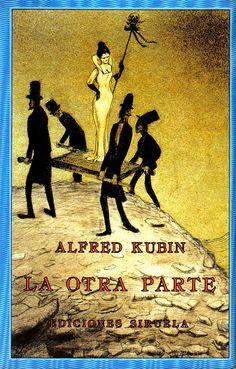 ALFRED KUBIN - La otra parte (Siruela. El ojo sin párpado, n.º 22)