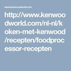 http://www.kenwoodworld.com/nl-nl/koken-met-kenwood/recepten/foodprocessor-recepten