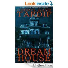 Amazon.com: Dream House: A Short Story eBook: Cheryl Kaye Tardif: Books