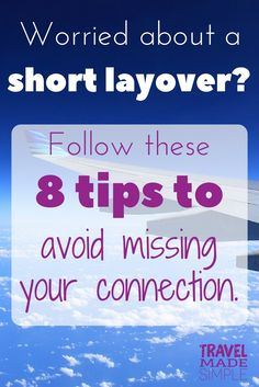 8 Things to do If You Think Your Layover is Too Short What should you do if you think your layover is too short? Here are 8 things that can help reduce your chances of missing your connecting flight. Air Travel Tips, Travel Advice, Travel Hacks, Solo Travel, Time Travel, Travel Guide, Simple Blog, International Travel Tips, Travel Route