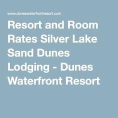 Resort and Room Rates Silver Lake Sand Dunes Lodging - Dunes Waterfront Resort