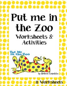 Worksheets and Activities to do with:Put Me in the Zoo By: Robert Lopshire