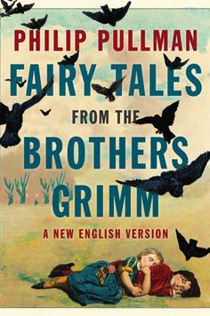 "Fairy Tales from the Brothers Grimm: A New English Version, Philip Pullman, designed by Alison Forner  ""It's definitely the stuff of fairy tales but not exactly ones that make you rest easy at night. The integration of type with the birds works well to invoke a sense of claustrophobia and tension in the cover. Creeptastic in the best way."" -- Jennifer Wang"
