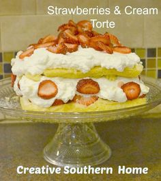 Strawberries & Cream Torte - Creative Southern Home