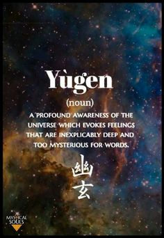 """Yùgen: an important concept in traditional Japanese aesthetics. The exact translation of the word depends on the context. In the Chinese philosophical texts the term was taken from, yūgen meant """"dim"""", """"deep"""" or """"mysterious"""". Teen Dictionary, Unusual Words, Magic Words, Words To Describe, Beautiful Words, Beautiful Meaning, Favorite Words, Word Of The Day, To Infinity And Beyond"""