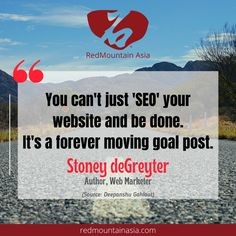 """As web marketer Stoney deGreyter says, """"You can't just 'SEO' your website and be done. It's a forever moving goal post. """" As an SEO agency, we ensure to help you stay competitive and maintain your ranking on Google even after reaching the first page. To learn more about our SEO Services in Hong Kong, visit our website, or email; enquiry@redmountainasia.com Digital Marketing Quotes, Digital Marketing Services, Seo Services, Seo Agency, First Page, Seo Company, Search Engine, Hong Kong, Goal"""