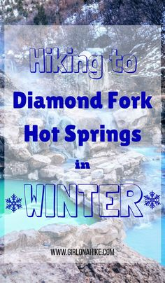 Hiking to Diamond Fork Hot Springs in Winter. A fun Utah hike!