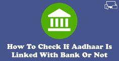 Aadhaar Se Bank Account Link Hai Ya Nahi Kaise Check Kare