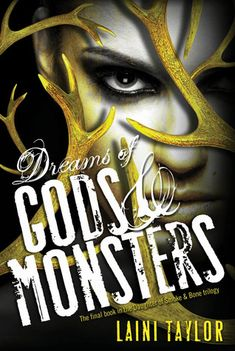 Dreams of Gods and Monsters (Daughter of Smoke and Bone #3) - Laini Taylor