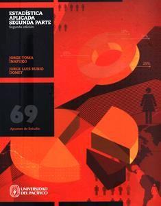 Estadística aplicada : segunda parte / Jorge Toma Inafuko, Jorge Luis Rubio Donet. HF 1017 T69 2014