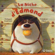 Bibliobloguons: La niche d'Edmond - Thibault Guichon et Frédéric Pillot. L'histoire bien sympathique d'un chien qui tient sa niche proprette et agréable.