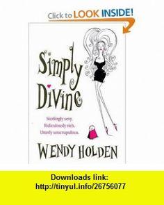 Simply Divine (9780747222781) Wendy Holden , ISBN-10: 0747222789  , ISBN-13: 978-0747222781 ,  , tutorials , pdf , ebook , torrent , downloads , rapidshare , filesonic , hotfile , megaupload , fileserve