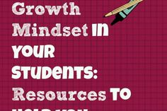 Create-a-Growth-Mindset-in-Students-Resources-to-Help