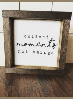 Collect Moments Not Things sign, Framed Wood Sign, Farmhouse Style sign, farmhouse decor, rustic sig Diy Home Decor Rustic, Country Farmhouse Decor, Farmhouse Style, Farmhouse Ideas, Rustic Style, Rustic Office, Rustic Chair, Rustic Bench, Rustic Crafts