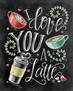 I Love You I Love You A Latte Coffee Sign Latte Art Chalk Art Chalkboard Art Coffee Art Love Sign favorites I Love Coffee, Coffee Art, My Coffee, Happy Coffee, Coffee Love Quotes, Coffee Pods, Espresso Coffee, Black Coffee, Folgers Coffee