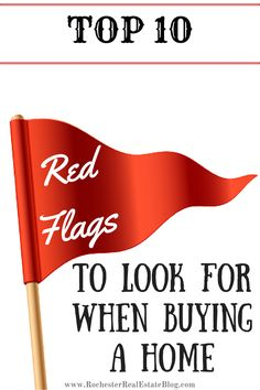 Top 10 Red Flags To Look For When Buying A Home: http://www.rochesterrealestateblog.com/top-10-red-flags-to-look-for-when-buying-a-home/